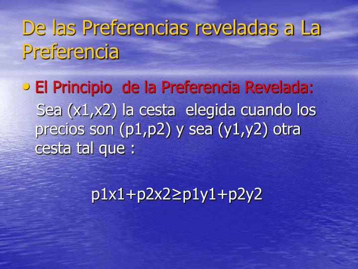 De las Preferencias reveladas a La Preferencia