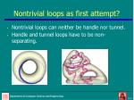 nontrivial loops as first attempt