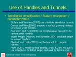 use of handles and tunnels
