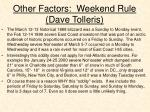 other factors weekend rule dave tolleris4