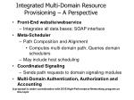 integrated multi domain resource provisioning a perspective