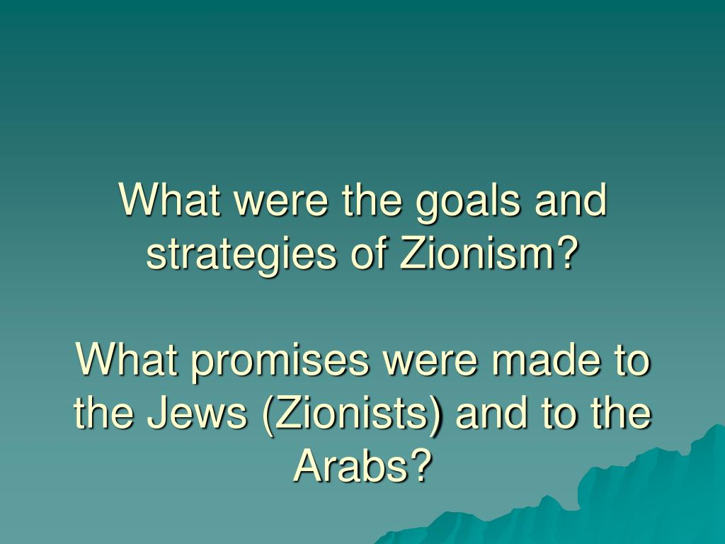 What were the goals and strategies of Zionism?