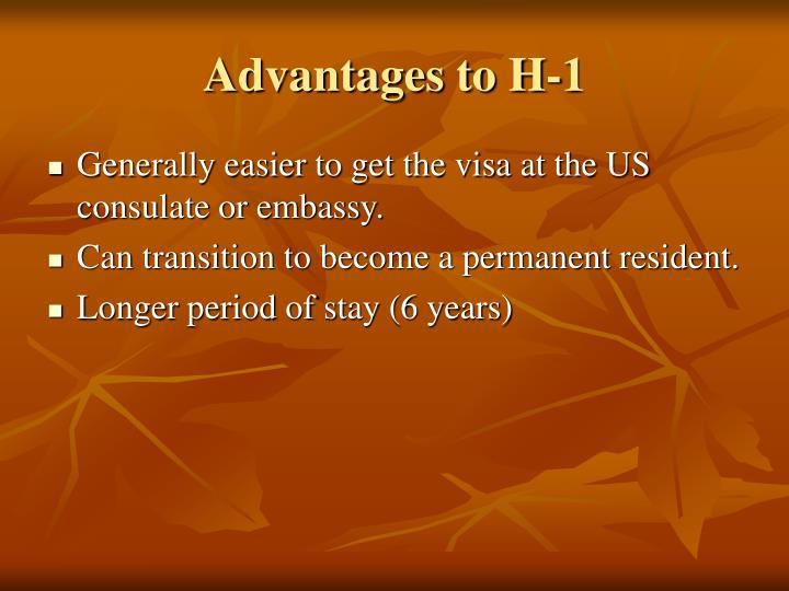 Advantages to H-1