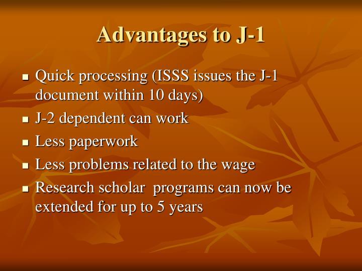 Advantages to J-1