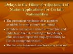delays in the filing of adjustment of status applications for certain nationalities