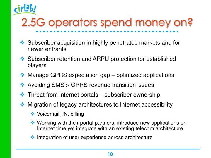 2.5G operators spend money on?
