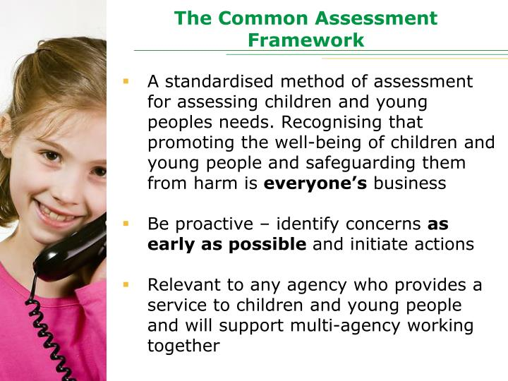 common assessment framework essay • caf common assessment framework is a way of identifying needs that might be highlighted through behaviour • sen code of practice equality act 2010 protects individuals from discrimination.