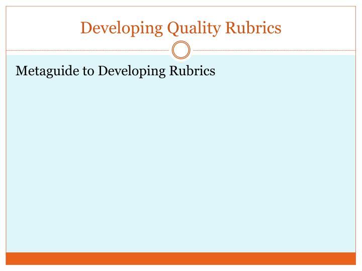 Developing Quality Rubrics