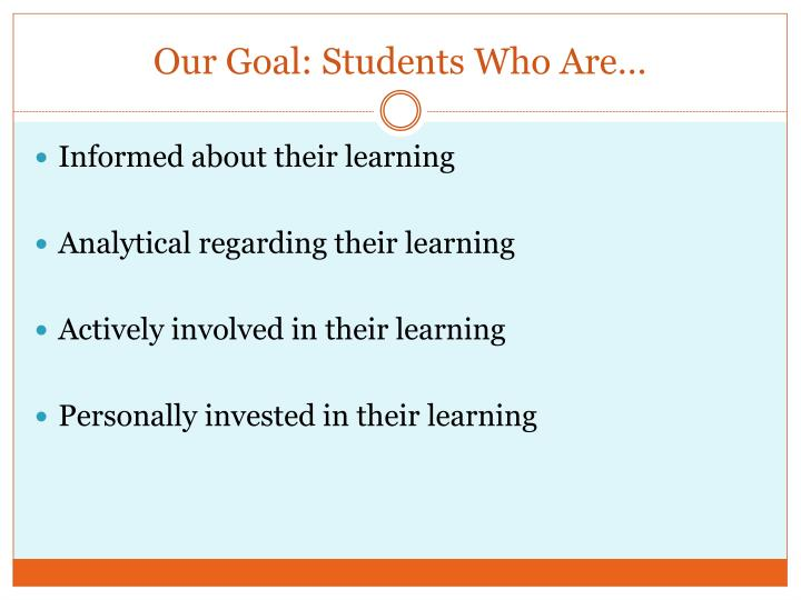 Our Goal: Students Who Are…