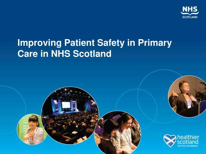 improving patient safety in primary care in nhs scotland n.