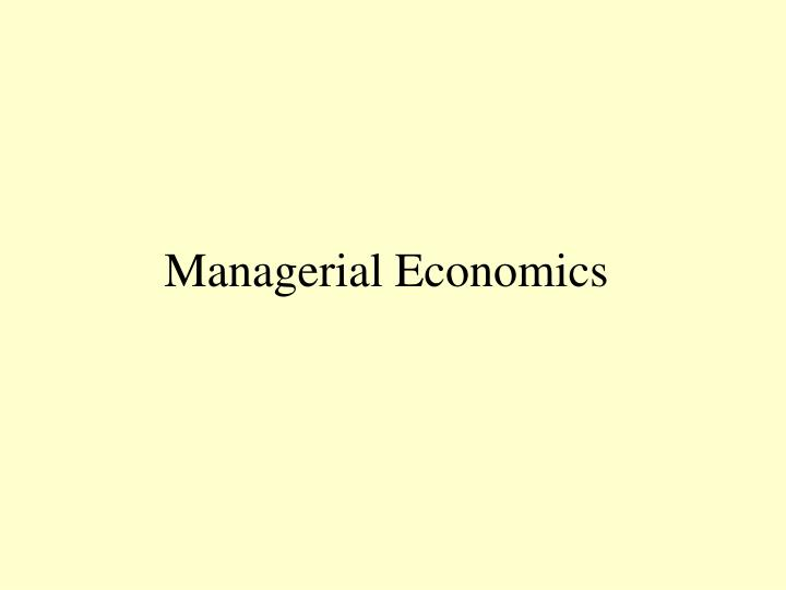 PPT Managerial Economics PowerPoint Presentation ID 879571