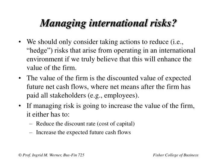 Managing international risks?