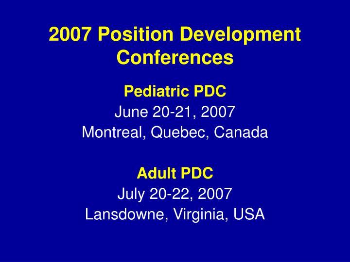 2007 position development conferences