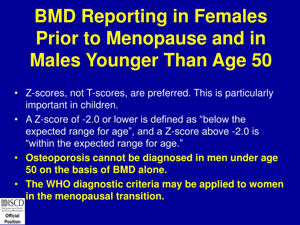 BMD Reporting in Females Prior to Menopause and in Males Younger Than Age 50