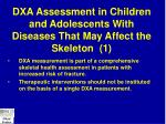 dxa assessment in children and adolescents with diseases that may affect the skeleton 1