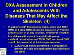 dxa assessment in children and adolescents with diseases that may affect the skeleton 4