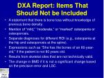 dxa report items that should not be included