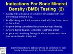 indications for bone mineral density bmd testing 2