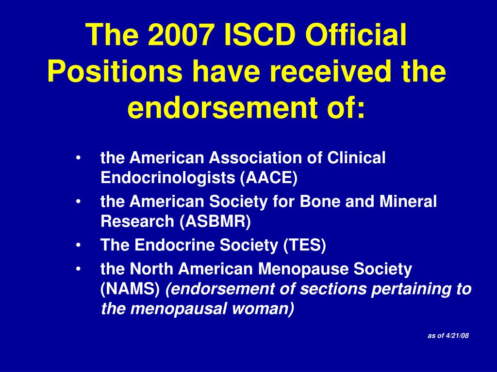 The 2007 ISCD Official Positions have received the endorsement of: