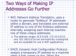 two ways of making ip addresses go further