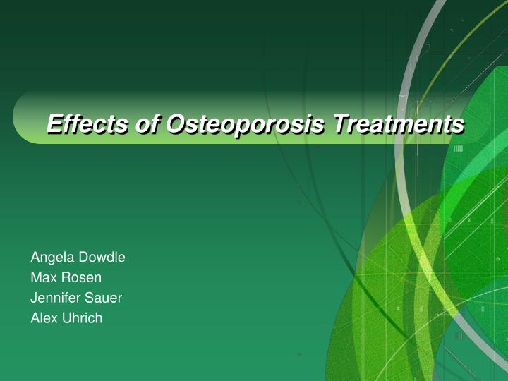 Effects of osteoporosis treatments