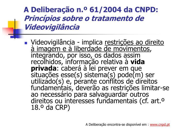 A Deliberação n.º 61/2004 da CNPD:
