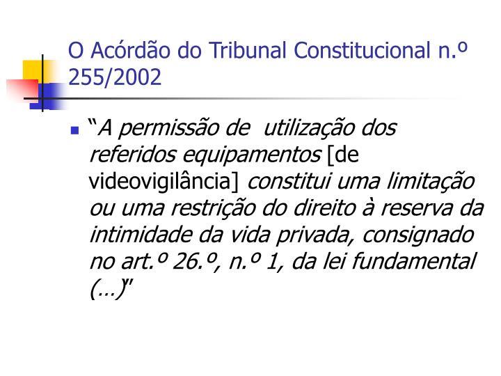 O ac rd o do tribunal constitucional n 255 2002