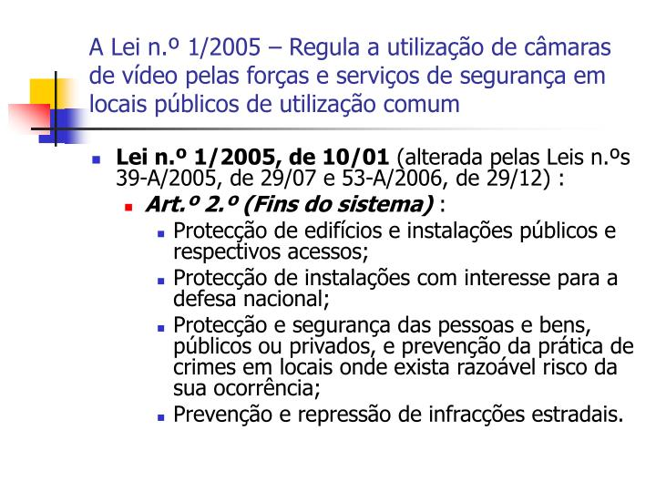 A Lei n.º 1/2005 – Regula a utilização de câmaras de vídeo pelas forças e serviços de segurança em locais públicos de utilização comum