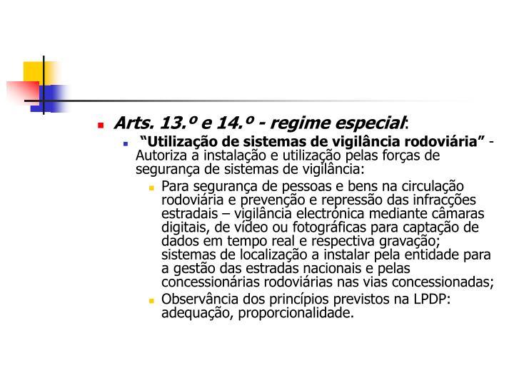 Arts. 13.º e 14.º - regime especial