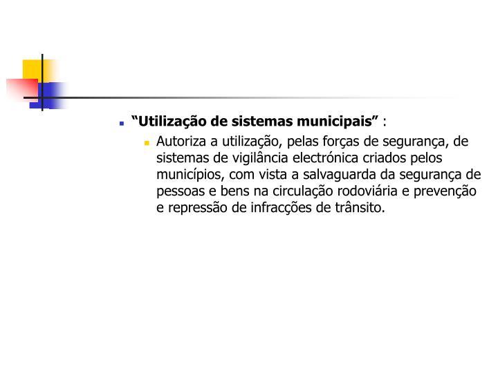 """""""Utilização de sistemas municipais"""""""