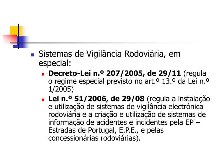 Sistemas de Vigilância Rodoviária, em especial: