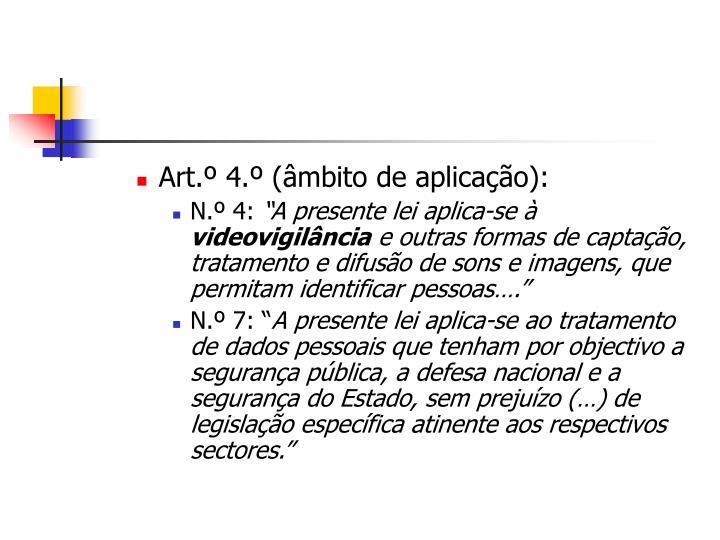Art.º 4.º (âmbito de aplicação):