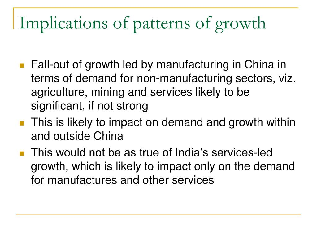 Implications of patterns of growth