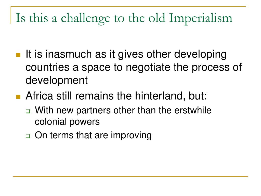 Is this a challenge to the old Imperialism