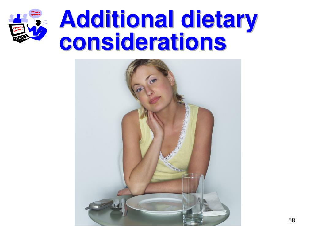 Additional dietary considerations