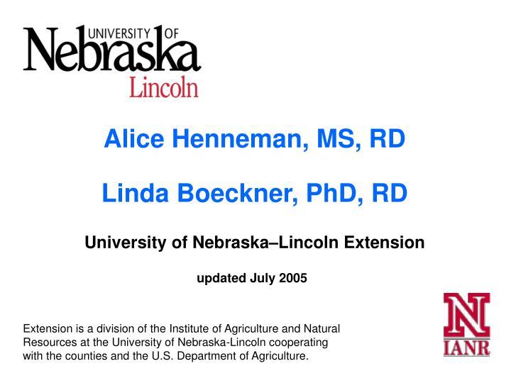 Alice henneman ms rd linda boeckner phd rd university of nebraska lincoln extension