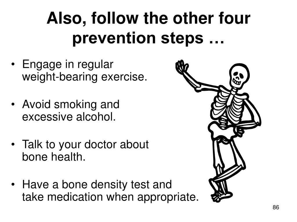 Also, follow the other four prevention steps …