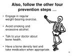 also follow the other four prevention steps