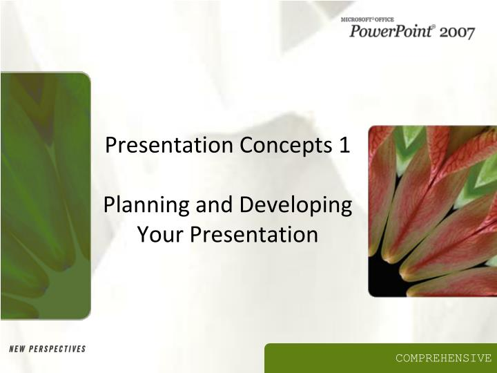 presentation concepts 1 planning and developing your presentation n.