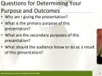 questions for determining your purpose and outcomes