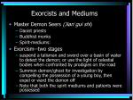 exorcists and mediums