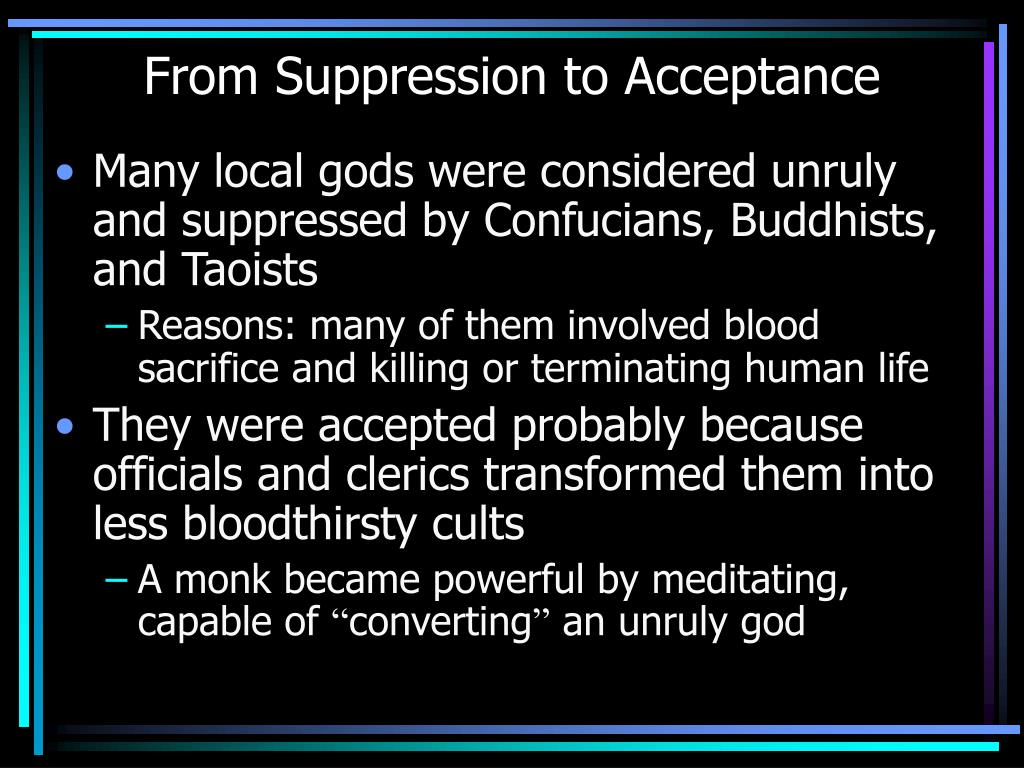 From Suppression to Acceptance