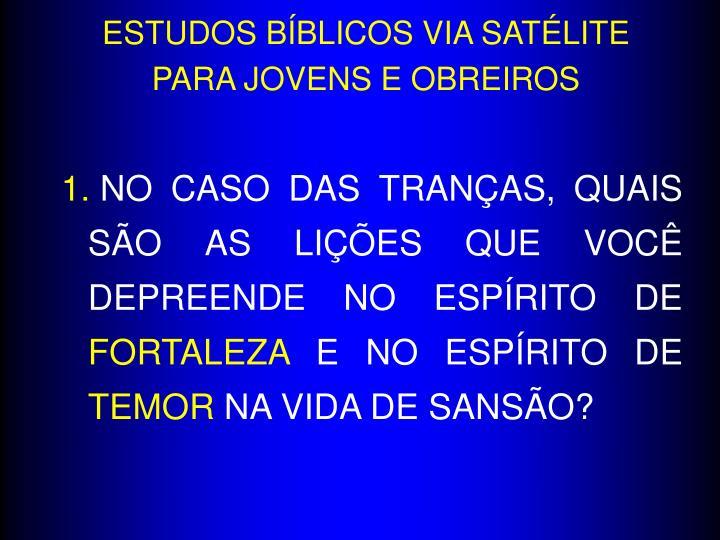 ESTUDOS BÍBLICOS VIA SATÉLITE PARA JOVENS E OBREIROS