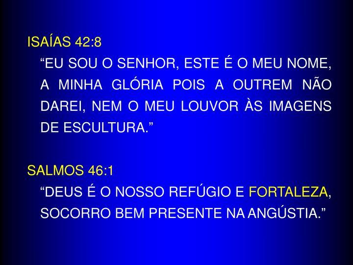 ISAÍAS 42:8