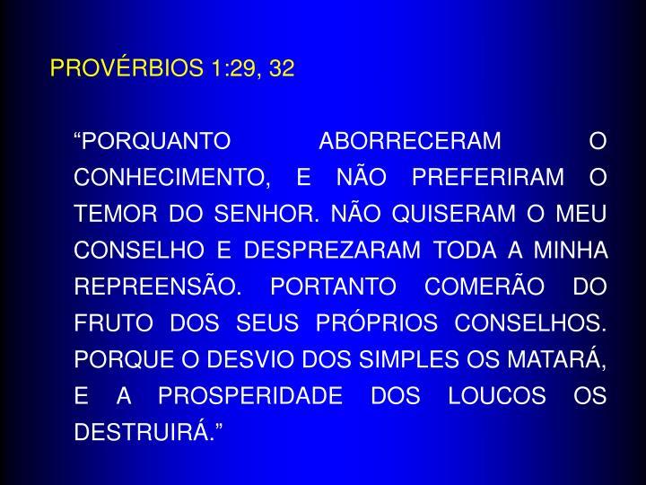 PROVÉRBIOS 1:29, 32