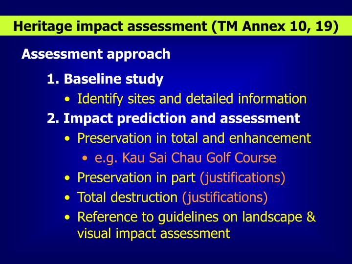 Heritage impact assessment (TM Annex 10, 19)