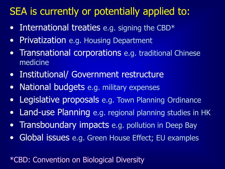 SEA is currently or potentially applied to: