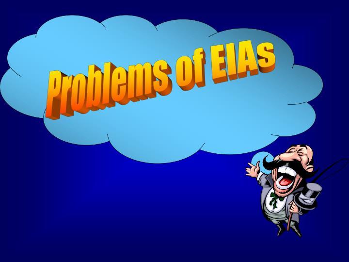 Problems of EIAs