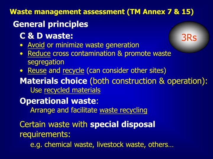 Waste management assessment (TM Annex 7 & 15)