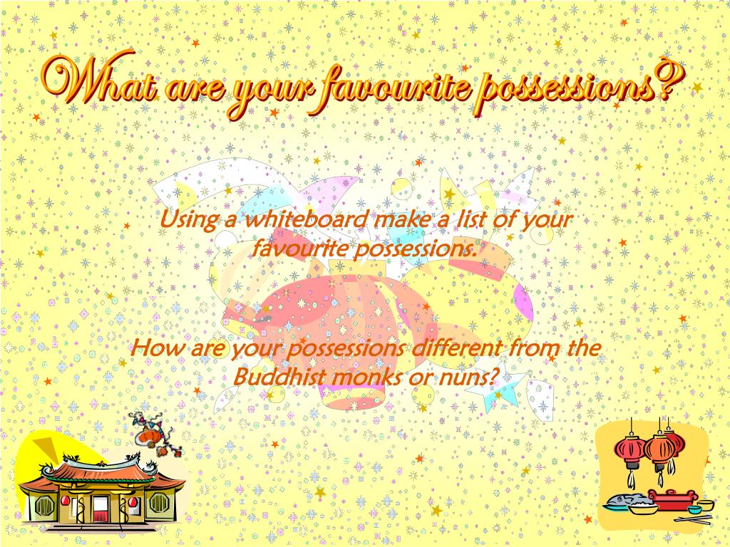 What are your favourite possessions?
